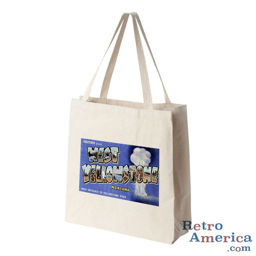 Greetings from West Yellowstone Montana MT Postcard Tote Bag