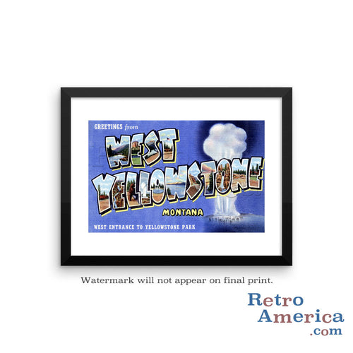 Greetings from West Yellowstone Montana MT Postcard Framed Wall Art
