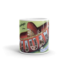 Greetings from Tijuana Mexico Unique Coffee Mug, Coffee Cup 1