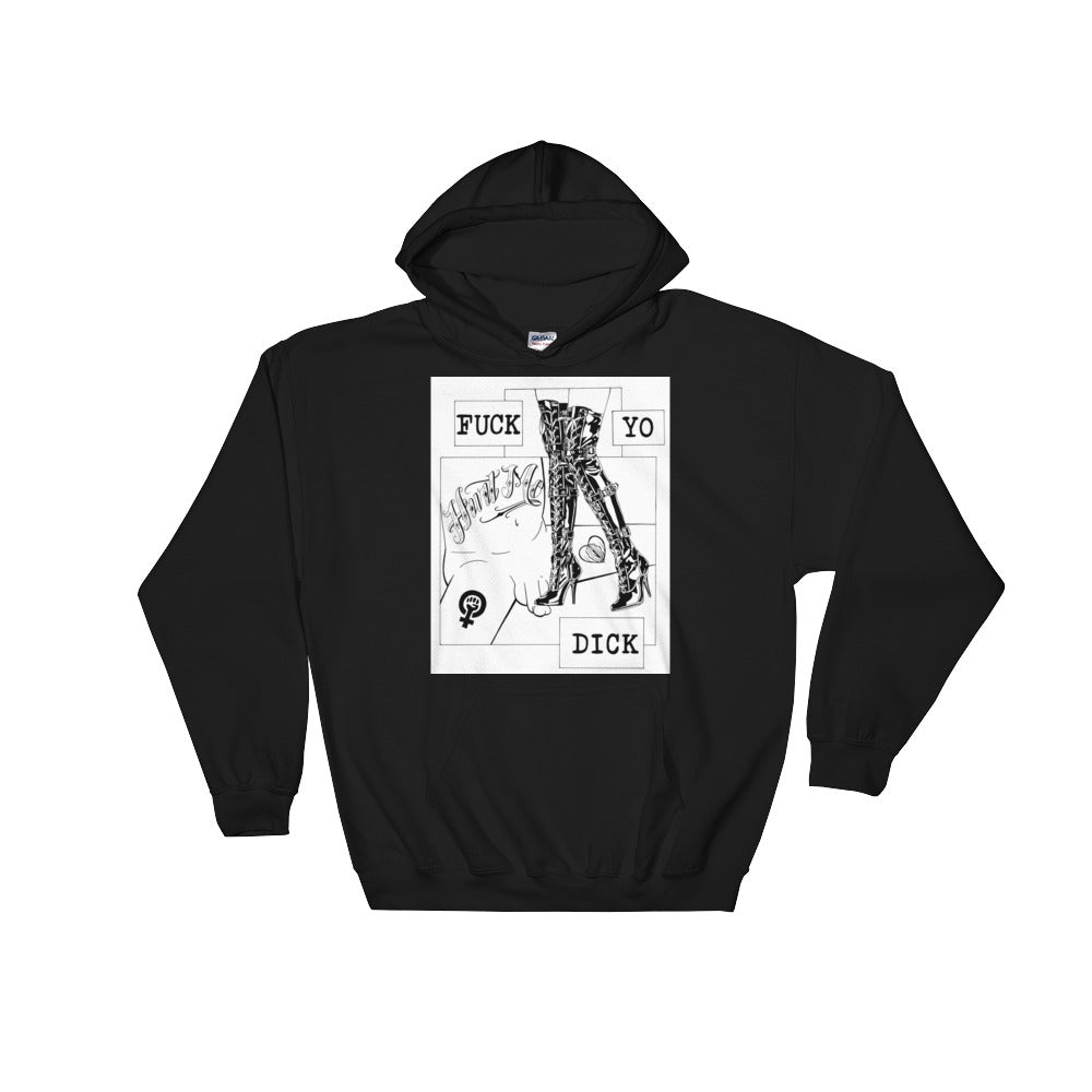 Fuck yo dick Hooded Sweatshirt