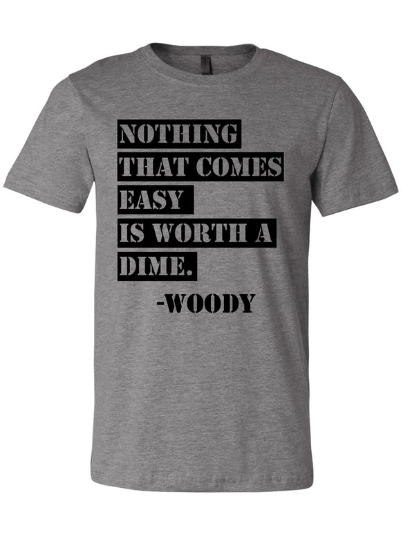Worth A Dime, Woody Quote Tees