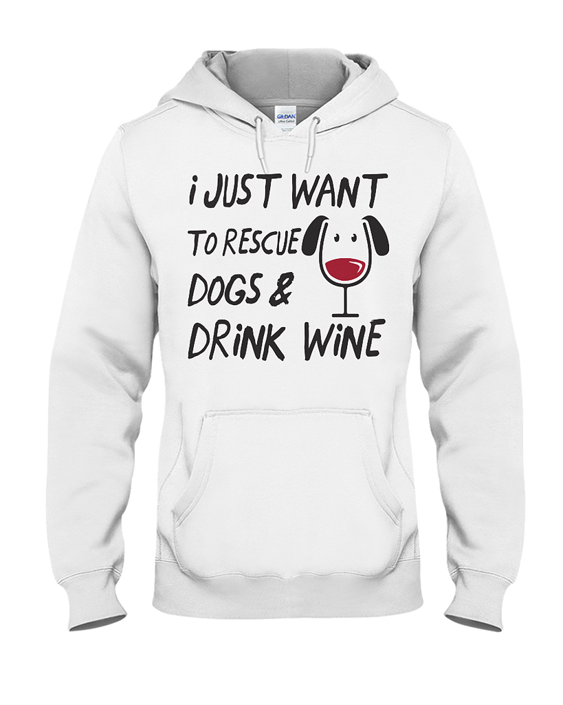 Drink Wine & Rescue Dogs Hoodie