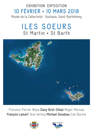 """Iles Soeurs"" from 10 February to 10 March 2018 in Gustavia's Museum"
