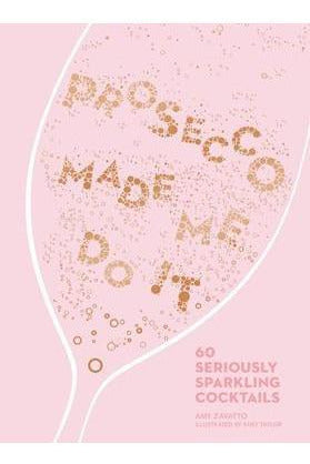 Prosecco Made Me Do It! Book