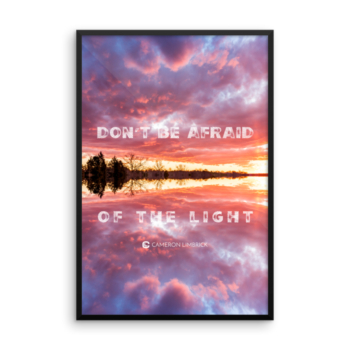 Don't Be Afraid of the Light - Framed Poster