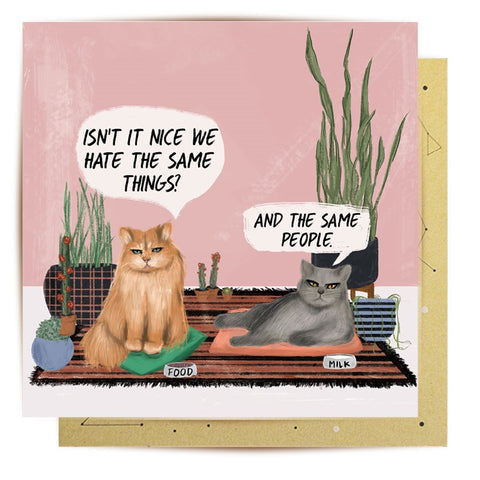 Lalaland - Hate The Same Things Greeting Card