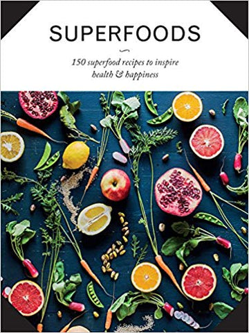Superfoods - 150 Recipes to Inspire Health and Happiness (Hardcover)