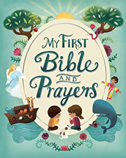 My First Bible and Prayers (Padded Hardcover)