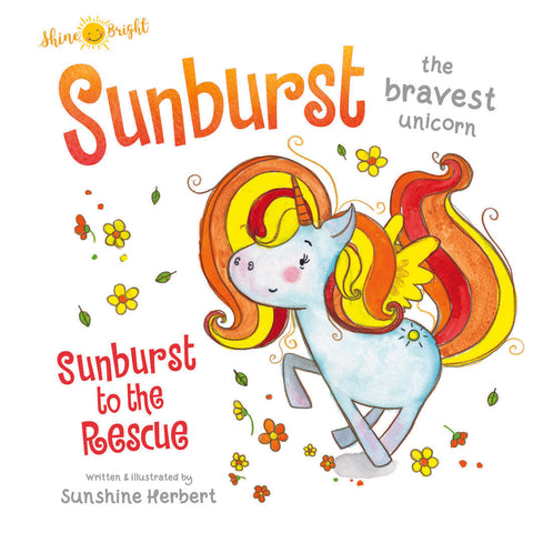 Shine Bright - Sunburst the Bravest Unicorn, Sunburst to the Rescue