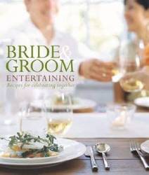 Bride and Groom Entertaining - Recipes for Celebrating Together (Hardcover)
