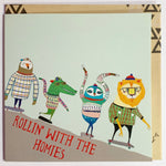 Lalaland - Rolling with the Homies Greeting Card