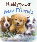 Muddypaws New Friends - Picture Book (Hardcover)