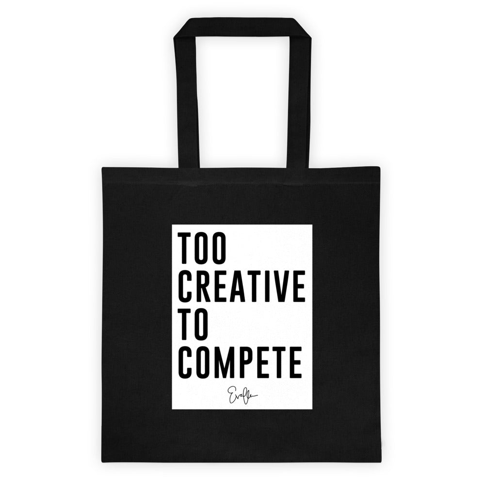 Too Creative To Compete Tote bag