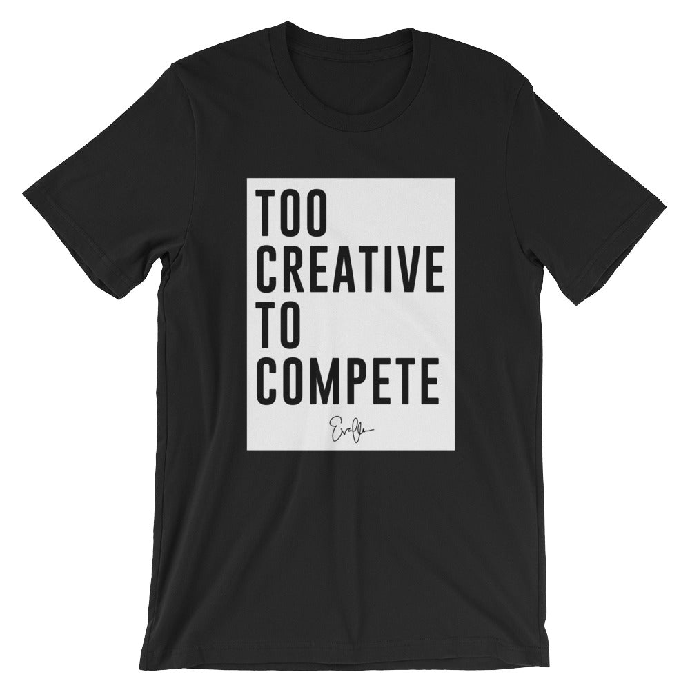 Evaflow Too Creative To Compete Tee