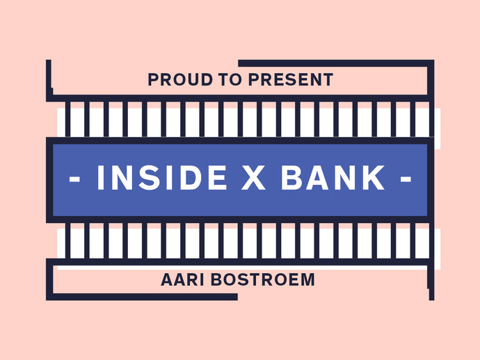 INSIDE X BANK - AARI BOSTROEM
