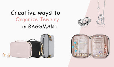 Creative Ways to Organize Jewelry in BAGSMART