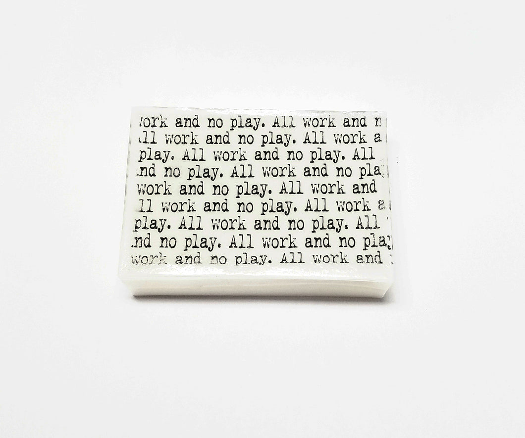 All Work No Play Soap