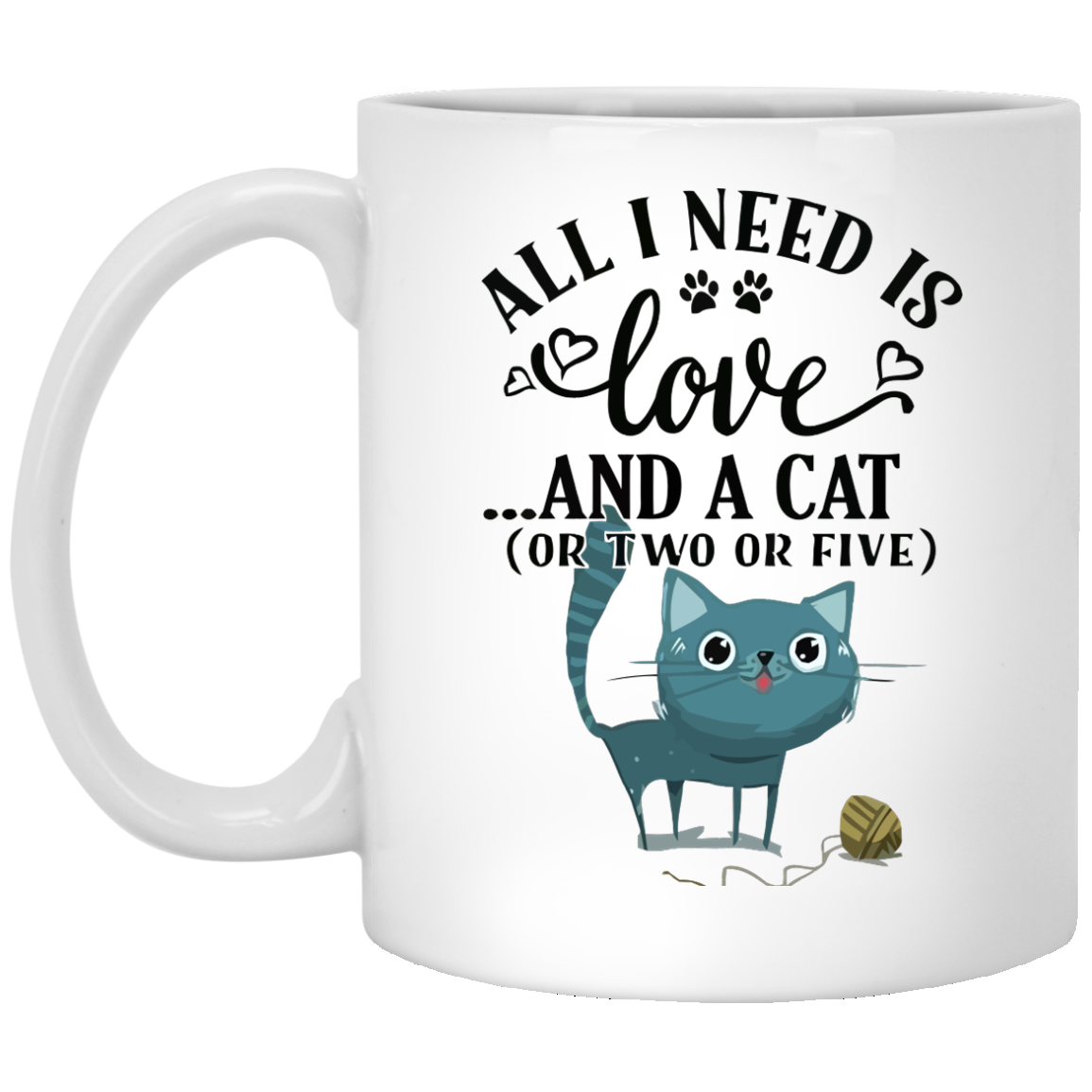 All You Need Is Love ... And A Cat (Or Two Or Five) Mug