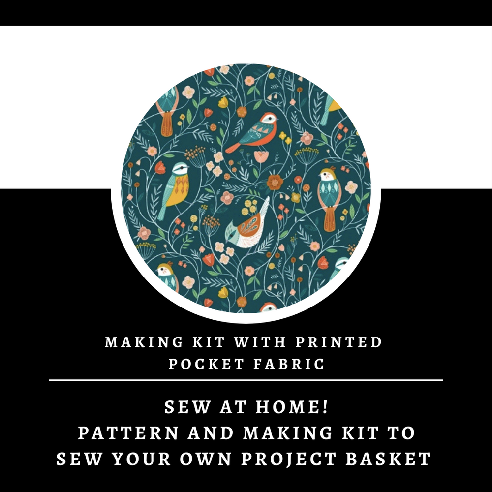 Birds Canvas Basket Making Kit ~ Sewing pattern and Making Kit with Printed Pocket Fabric ~ Sew your own project bag/basket