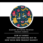 Cosy Canvas Basket Making Kit ~ Sewing pattern and Making Kit with Printed Pocket Fabric ~ Sew your own project bag/basket