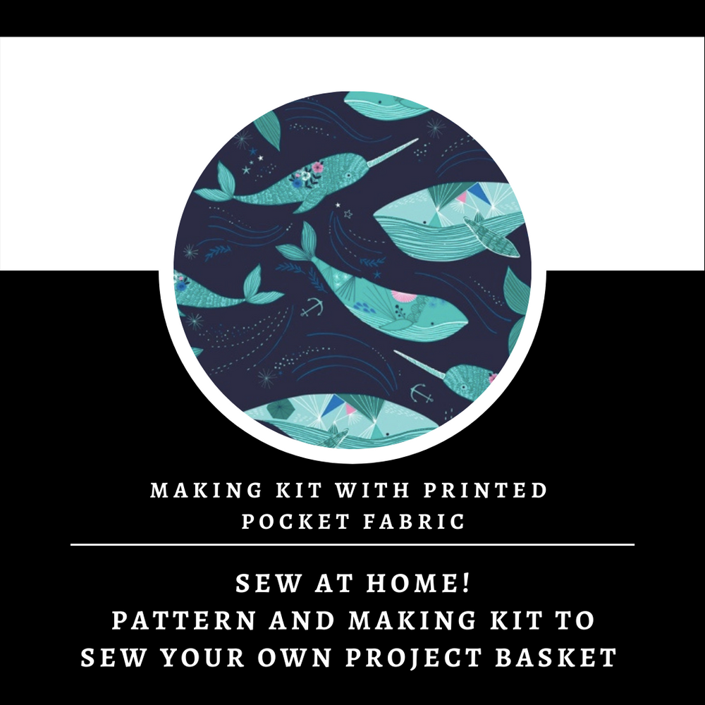 Whales Canvas Basket Making Kit ~ Sewing pattern and Making Kit with Printed Pocket Fabric ~ Sew your own project bag/basket