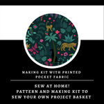 Night Jungle Canvas Basket Making Kit ~ Sewing pattern and Making Kit with Printed Pocket Fabric ~ Sew your own project bag/basket