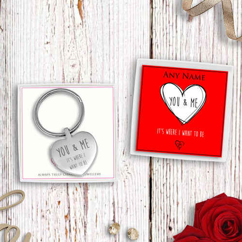 You & Me It's Where I Want To Be Engraved Heart Keyring