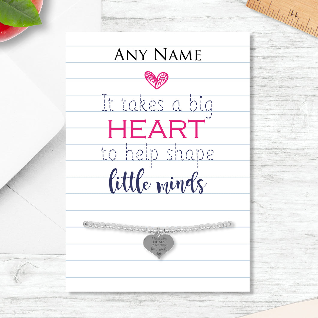 Silver Plated Adjustable Beaded Bracelet With An Engraved Heart Dangle Mounted On A Personalised It Takes A Big Heart To Help Shape Little Minds Greeting Card