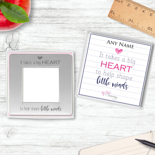 It Takes A Big Heart To Help Shape Little Minds Engraved 7 cm x 7 cm Photo Frame (4 cm x 4 cm Photo)