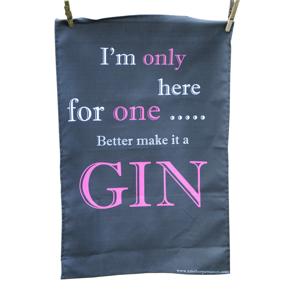 'I'm Only Here for One' Tea Towel