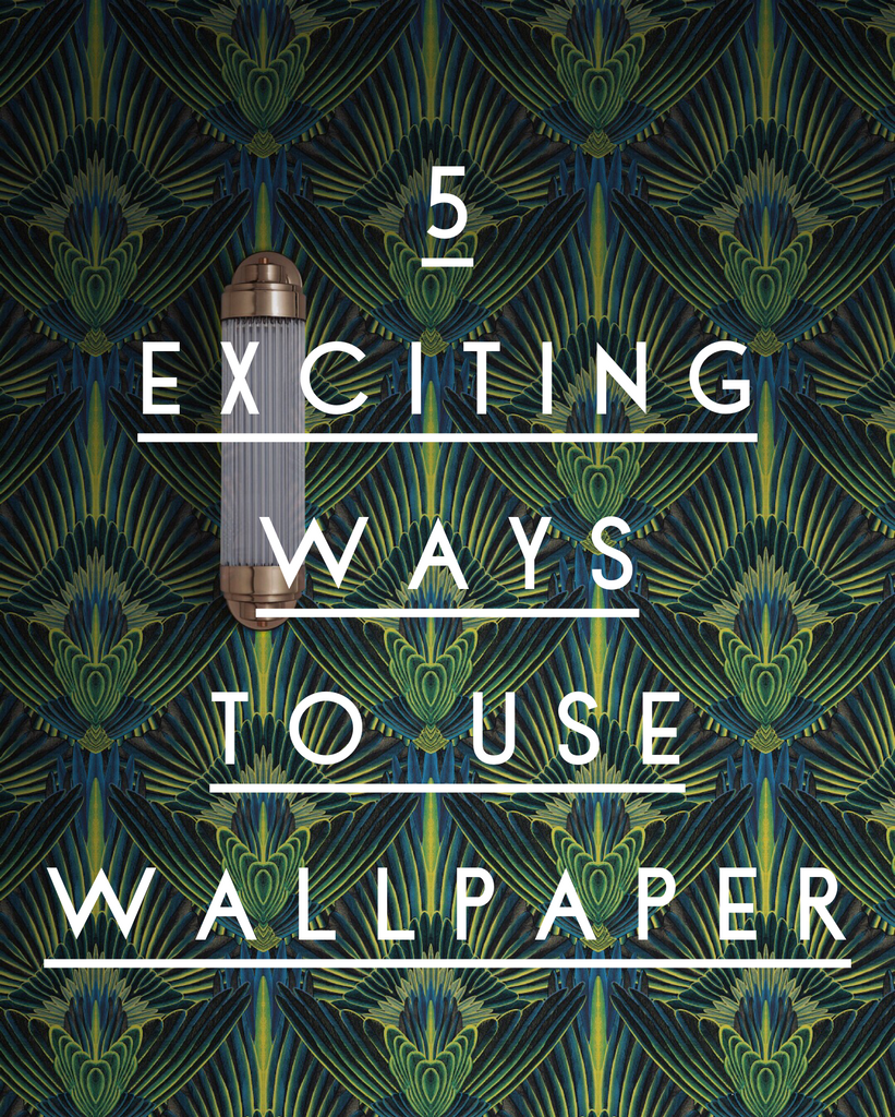 5 exciting ways to use wallpaper
