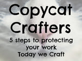 Copycat crafters - 5 steps to protecting your work
