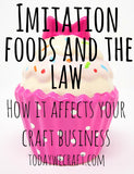 The food imitation and the law - What is it and how does it affect your craft business?