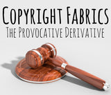 Copyright Fabrics - The Provocative Derivative