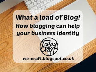 What a load of Blog!   How blogging can help your business identity.