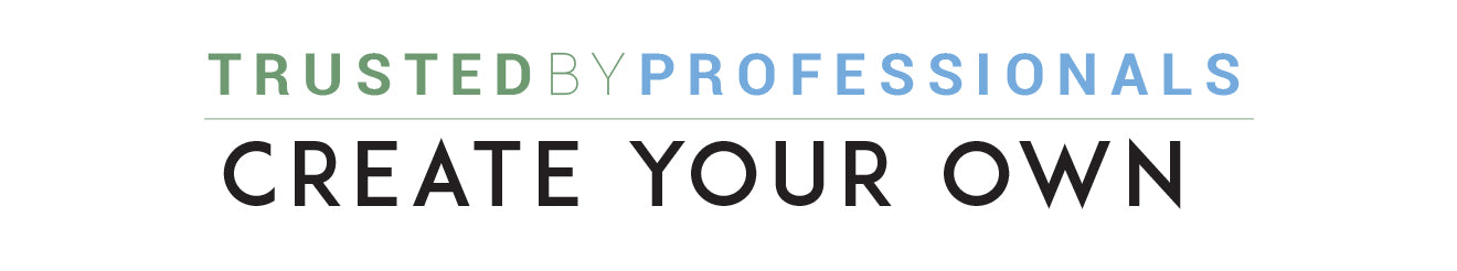 TRUSTED PROFESSIONALS CREATE YOUR OWN