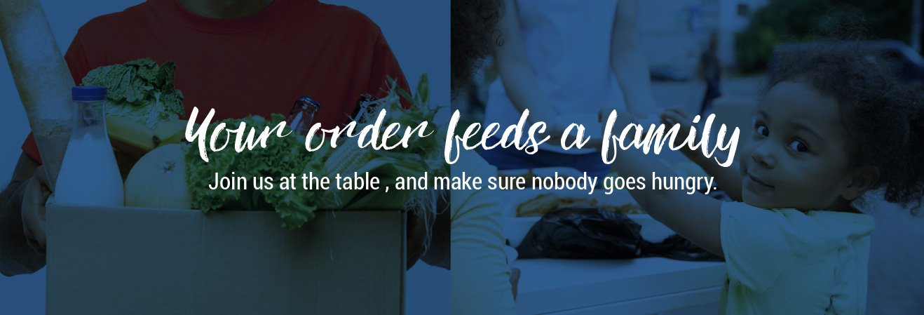 Your order feeds a family