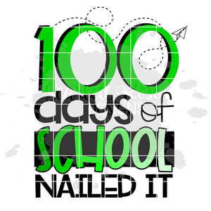 100 Days of School Nailed It SVG - Green