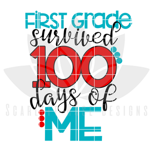 First Grade survived 100 Days of Me SVG