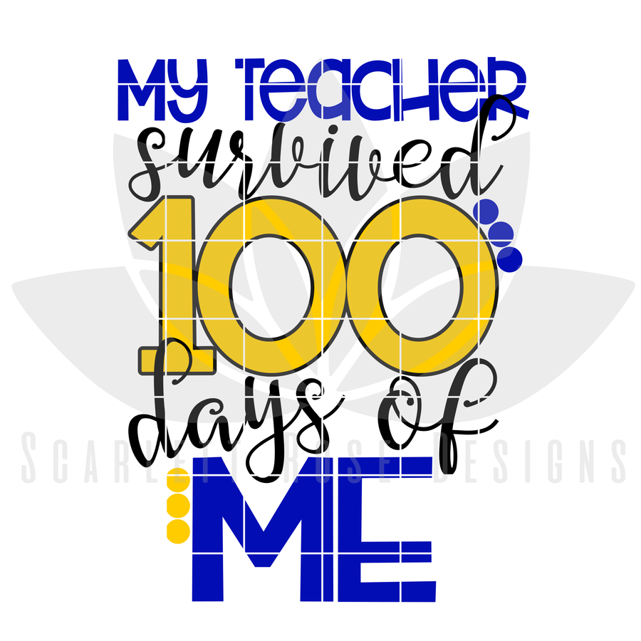 100th Day of School SVG, My Teacher survived 100 Days of Me