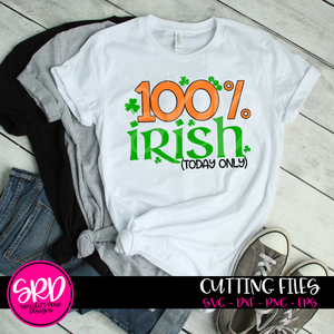 100 Percent Irish, Today Only SVG