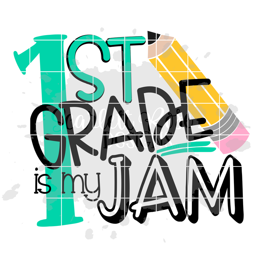 First Grade is my Jam SVG