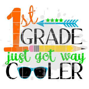 First Grade just got way cooler, Back to School SVG, PNG, EPS CUT FILE