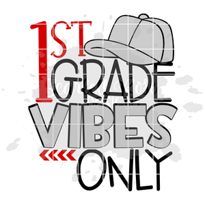 1st Grade Vibes Only SVG