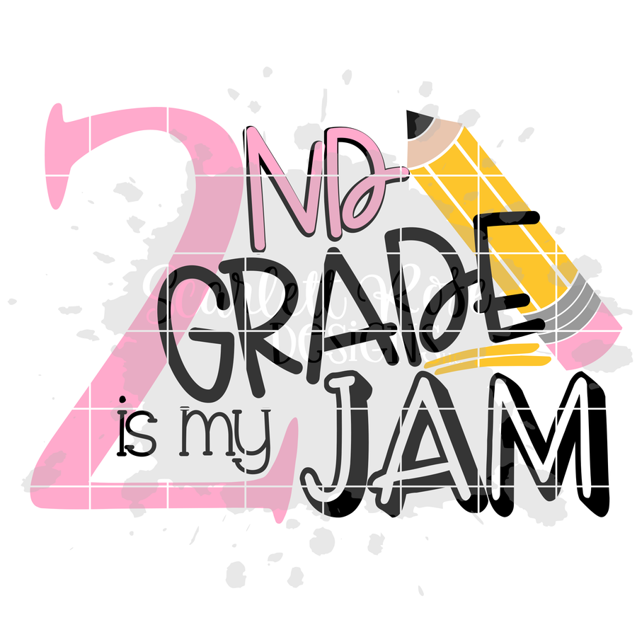Second Grade is my Jam SVG cut file