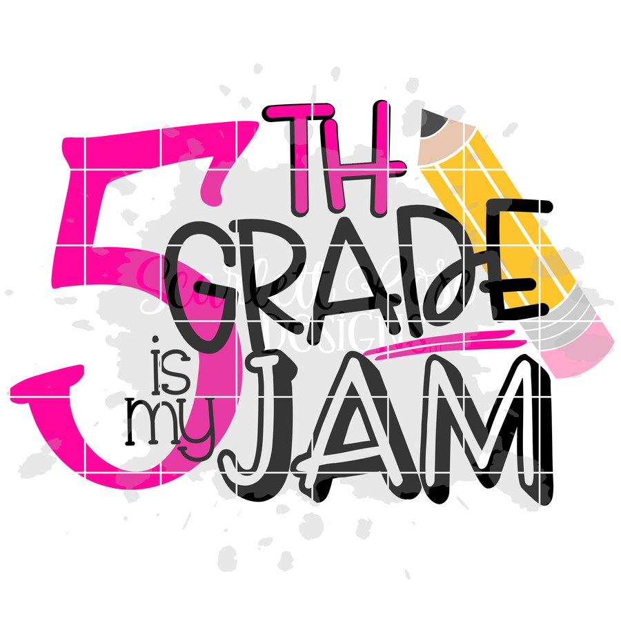Fifth Grade is my Jam SVG cut file