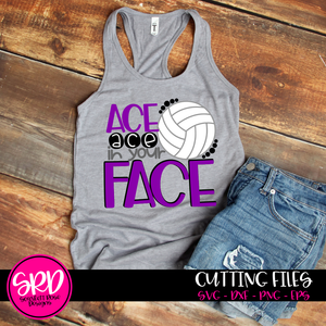 Ace Ace in your Face - Volleyball SVG