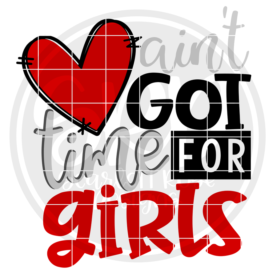 Ain't Got Time for Girls SVG