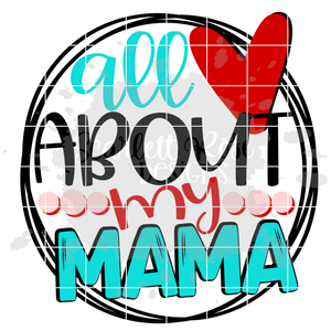 All About My Mama SVG