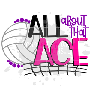 All about that Ace - Volleyball SVG
